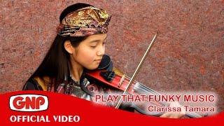 Play That Funky Music - Clarissa Tamara
