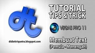 TUTORIAL #2 (bagian 2) : Sony Vegas Pro 11 - Membuat Text (Bahasa Indonesia)