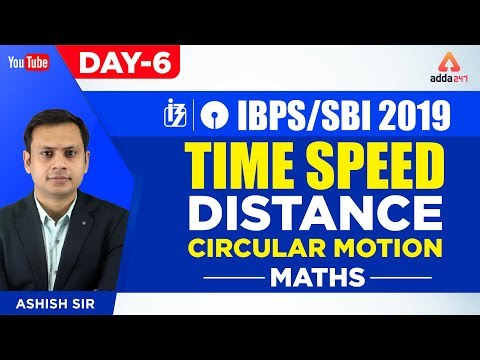 IBPS / SBI 2019 | Time Speed Distance (Circular Motion) | Maths Preparation | Day 6 | Ashish Sir