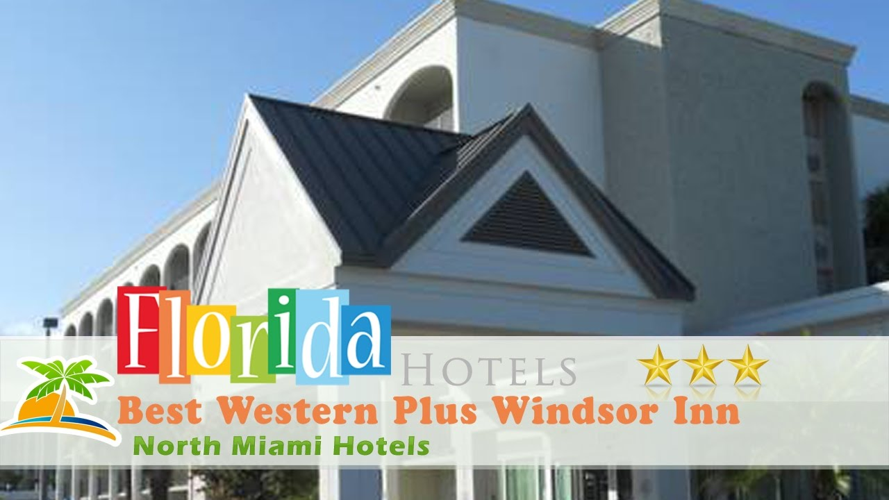 Best Western Plus Windsor Inn North Miami Hotels Florida