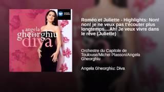 Roméo et Juliette - Highlights: Non! non! je ne veux pas t