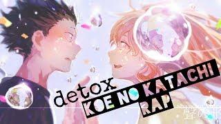 KOE NO KATACHI RAP - Una Voz Silenciosa | Detox