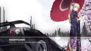 Repeat youtube video Nightcore - It's My Birthday [HQ]