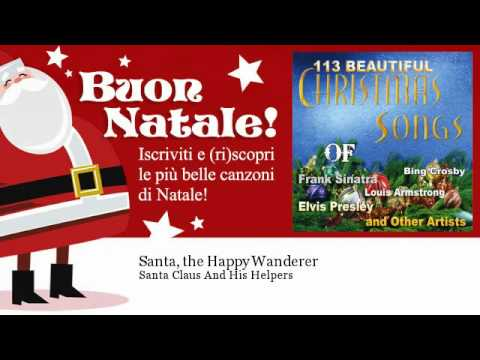 Santa Claus and His Helpers - Santa, the Happy Wanderer - Natale