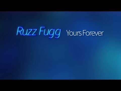 Ruzz Fugg - Yours Forever