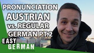 Austrian German vs German German Part II - Easy German Pronunciation