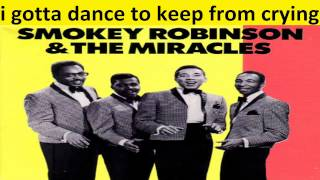 Smokey Robinson the Miracles - i gotta dance to keep from crying