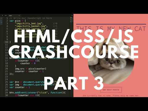 HTML/CSS/JS Crash Course Part 3