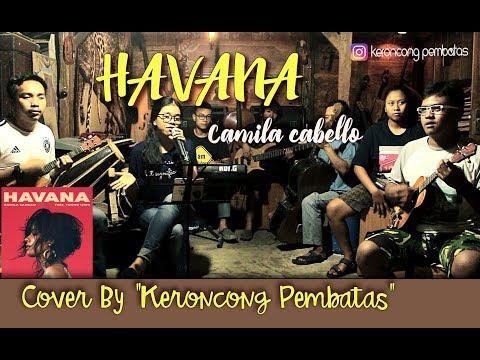 HAVANA Camila Cabello - Cover by Keroncong Pembatas