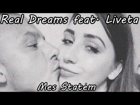 Real Dreams  feat.  Liveta - Mes Statem