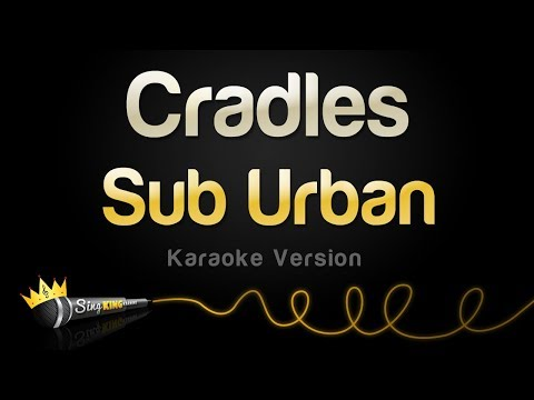 Sub Urban - Cradles (Karaoke Version)