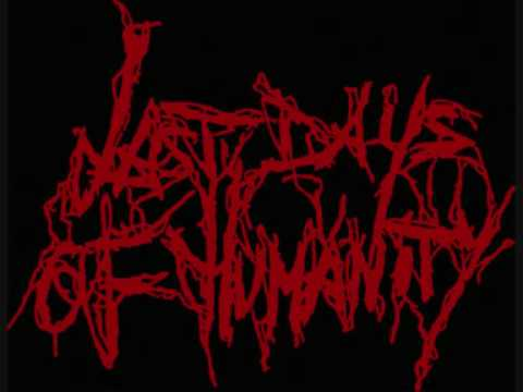 Last Days of Humanity - Blood Splattered Chainsaw Slaughter mp3