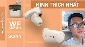 Đánh giá tai nghe chống ồn tốt nhất Sony WF1000XM3