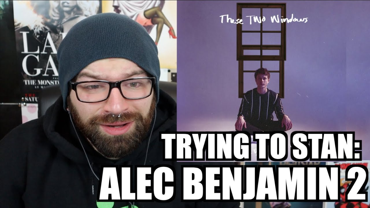 Trying To Stan Alec Benjamin Part 2 Youtube