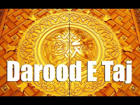 Most Beautiful DAROOD E TAJ - Durood-e-Taaj By Saad Al Qureshi