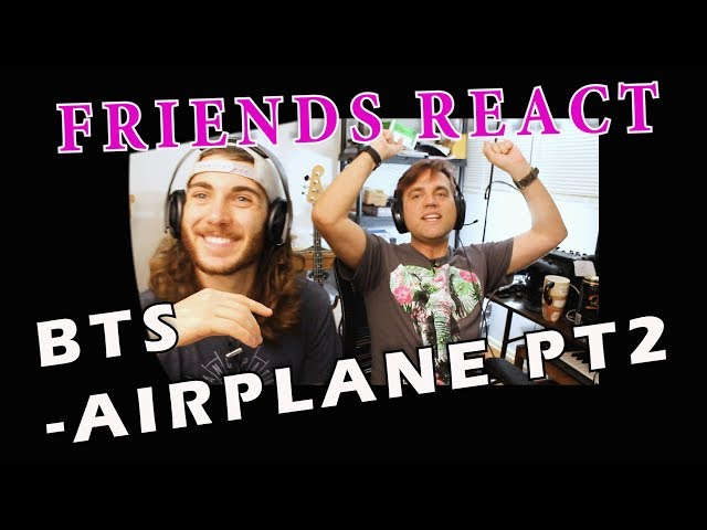 Friends React to BTS - AIRPLANE PT.2  // MV // Classical Musicians React to KPOP