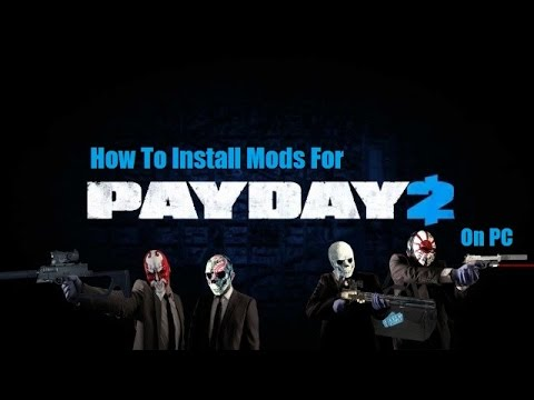 how to get mods on payday 2