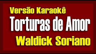 Waldick Soriano - Torturas de Amor - Karaokê