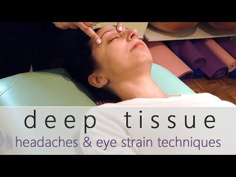 Deep Tissue Massage | Headaches, Migraines & Eye Strain Techniques