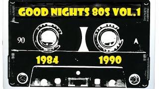 GOOD Nights 80s Vol.1 (1984/1990) Flashback/Italo Disco/SynthPop/Pop/Classic Rock