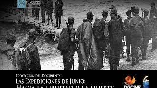 Presentación: Las Expediciones de Junio: Hacia la libertad o la muerte
