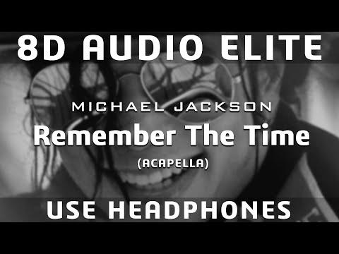 Michael Jackson - Remember The Time [Acapella] (8D Audio Elite) [REQUEST]