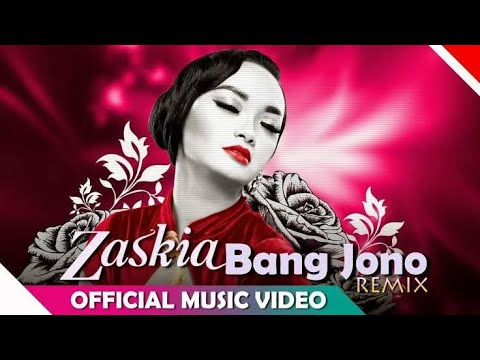 Zaskia Gotik - Bang Jono Remix Version (Official Music Video) With Lyric