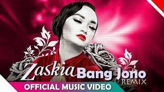 Zaskia Gotik - Bang Jono Remix Version (Official Music Mp3) With Lyric