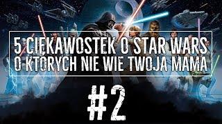 5 CIEKAWOSTEK O STAR WARS o których nie wie twoja mama [#2]
