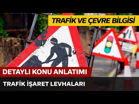 Trafik ve Çevre Bilgisi / Trafik İşaret Levhaları