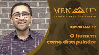 O Homem como Discipulador   Men UP   Rev. Tiago Henrique   Parte II   IPP TV