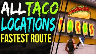 Fortnite ALL TACO SHOP LOCATIONS - FASTEST ROUTE TO TAKE Fortnite Battle Royale Week 8 CHALLENGE