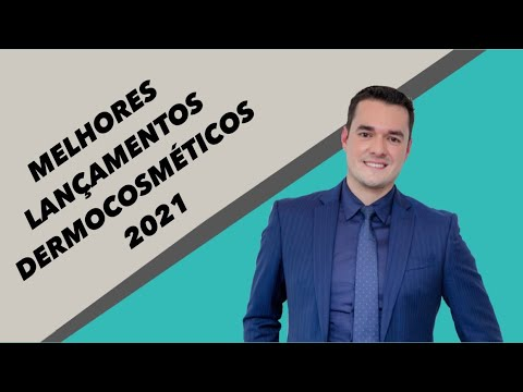 MELHORES LANÇAMENTOS DERMATOLÓGICOS 2021 (até MAIO)