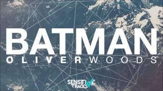 Repeat youtube video Oliver Woods - Batman (Original mix) [Free Download]