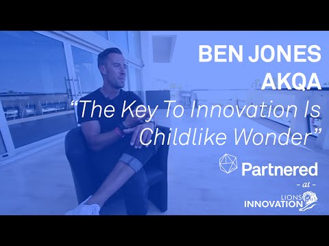For AKQA, The Key To Innovation Is Thinking Like A Child [Cannes Lions Innovation 2015]