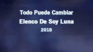 Todo Puede Cambiar - Karaoke - Elenco De Soy Luna