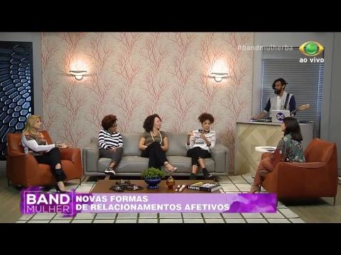AO VIVO: Band Mulher - Novas Formas de Relacionamentos Afetivos