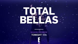 Total Bellas Season Premiere TONIGHT at 9/8 C
