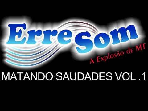 Erre Som Matando Saudades Vol -1 CD Completo - 2007