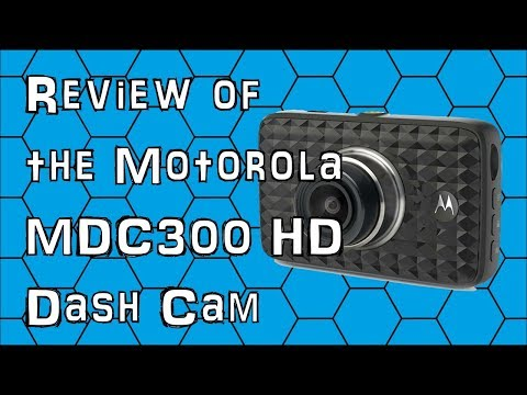 Review Of The Motorola MDC300 HD Dash Cam