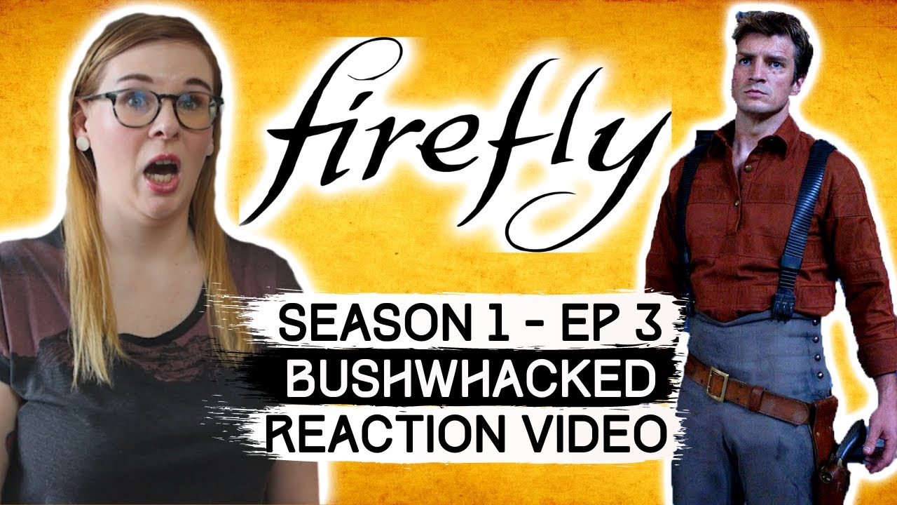 Download FIREFLY - EPISODE 3 - BUSHWHACKED (2002) REACTION VIDEO! FIRST TIME WATCHING!