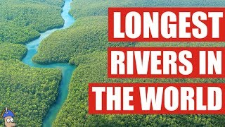 Biggest Rivers In The World