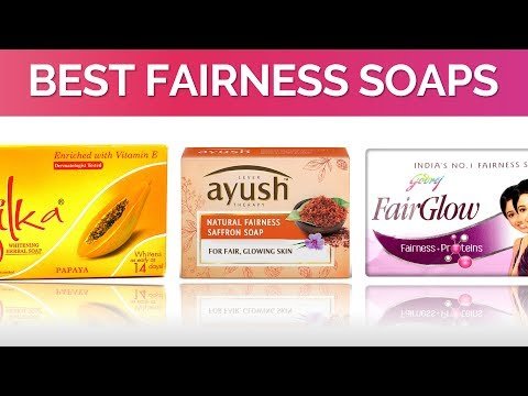 10 Best Fairness Soaps in India with Price | 2017