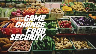 Let's Game Change Food Security