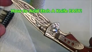 How to Acid Etch a Knife EASY!!!