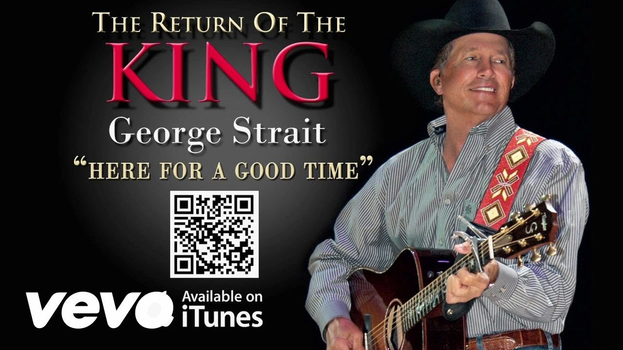 George Strait Here For A Good Time Audio Youtube