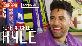 FIFA and Chill with KYLE | Poet and Vuj Present!