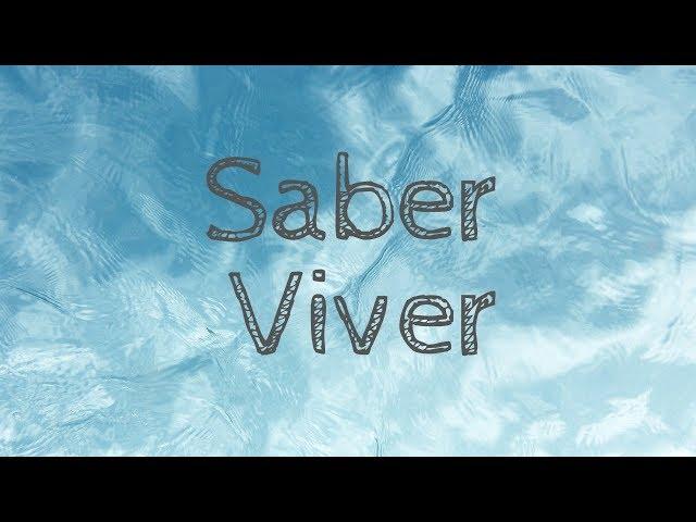 SABER VIVER - 1 de 4 - Portanto, Viva!