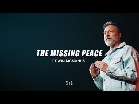 Erwin McManus | The Missing Peace