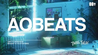 THERE, THERE RADIO 07 🌠 🌠 🌠 AObeats